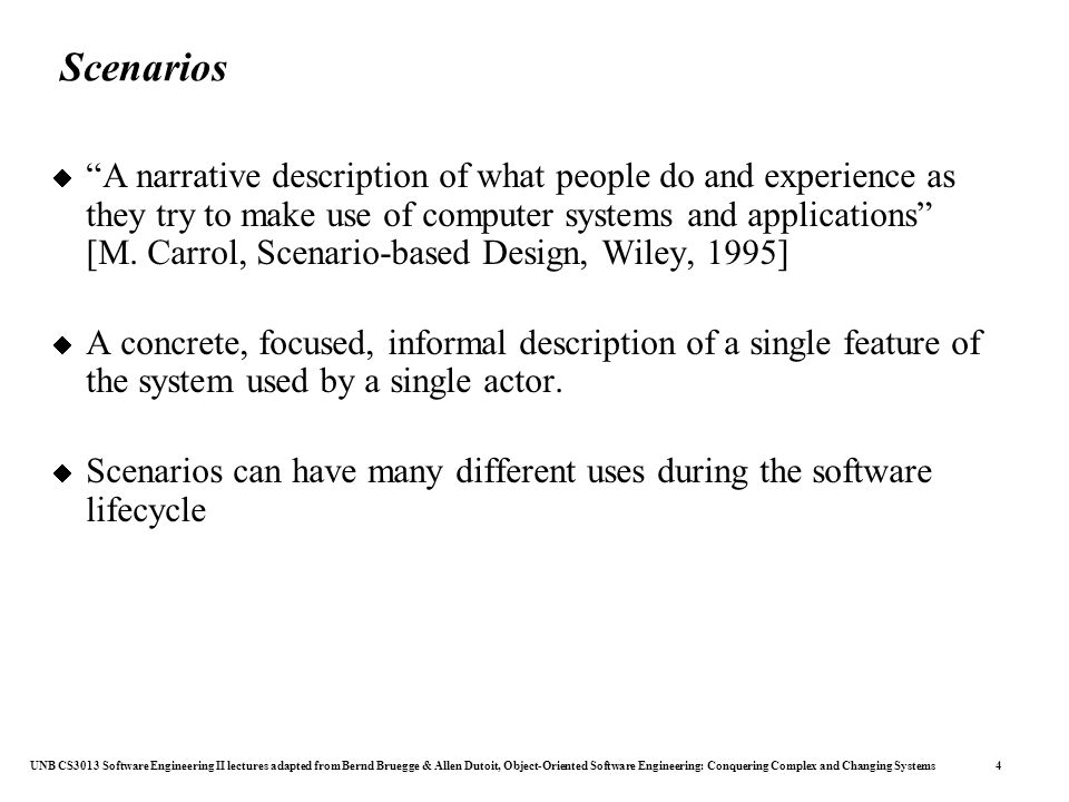 UNB CS3013 Software Engineering II lectures adapted from Bernd Bruegge & Allen Dutoit, Object-Oriented Software Engineering: Conquering Complex and Changing Systems 15 Figure 4-12.