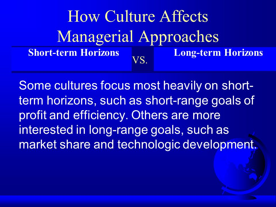 How Culture Affects Managerial Approaches Some societies encourage cooperation between their people. Others encourage competition between their people