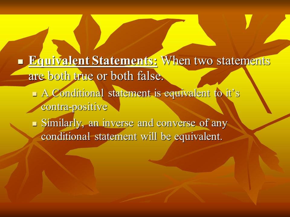 Equivalent Statements: When two statements are both true or both false. Equivalent Statements: When two statements are both true or both false. A Cond
