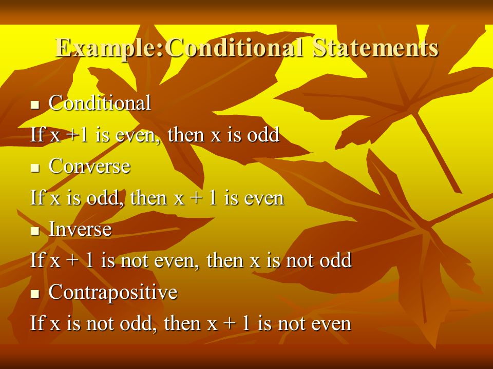 Example: Conditional Statement Conditional: Conditional: If m<A = 30°, then <A is acute.