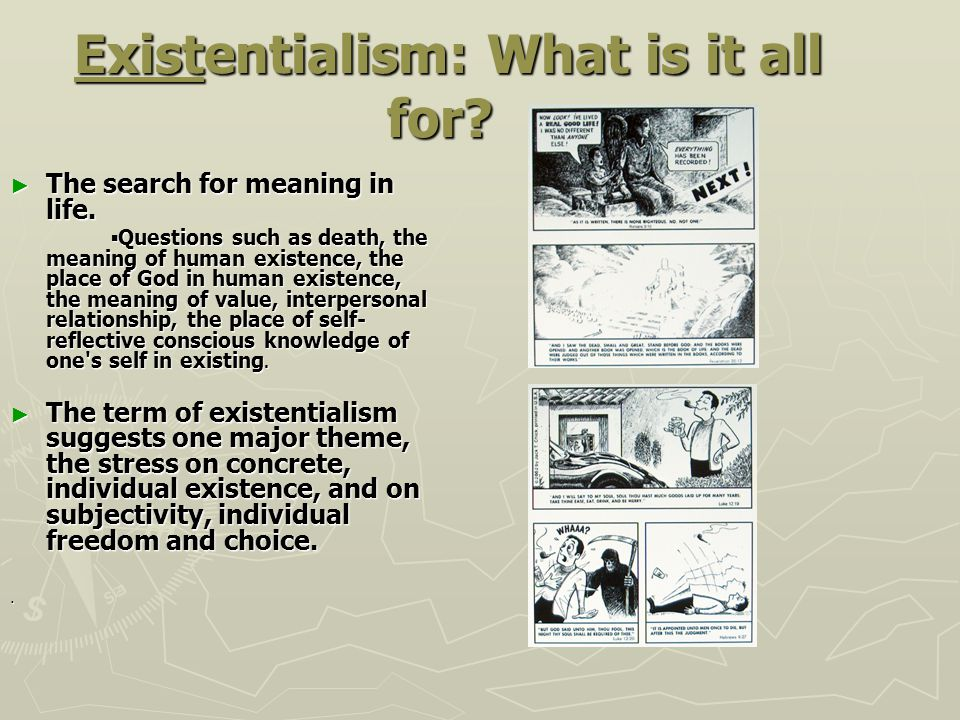 Existentialism: What is it all for. Existentialism: What is it all for.