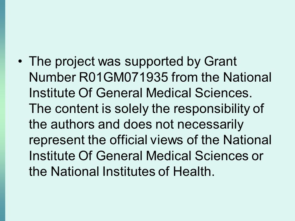 The project was supported by Grant Number R01GM071935 from the National Institute Of General Medical Sciences. The content is solely the responsibilit