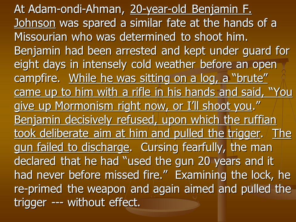 At Adam-ondi-Ahman, 20-year-old Benjamin F.
