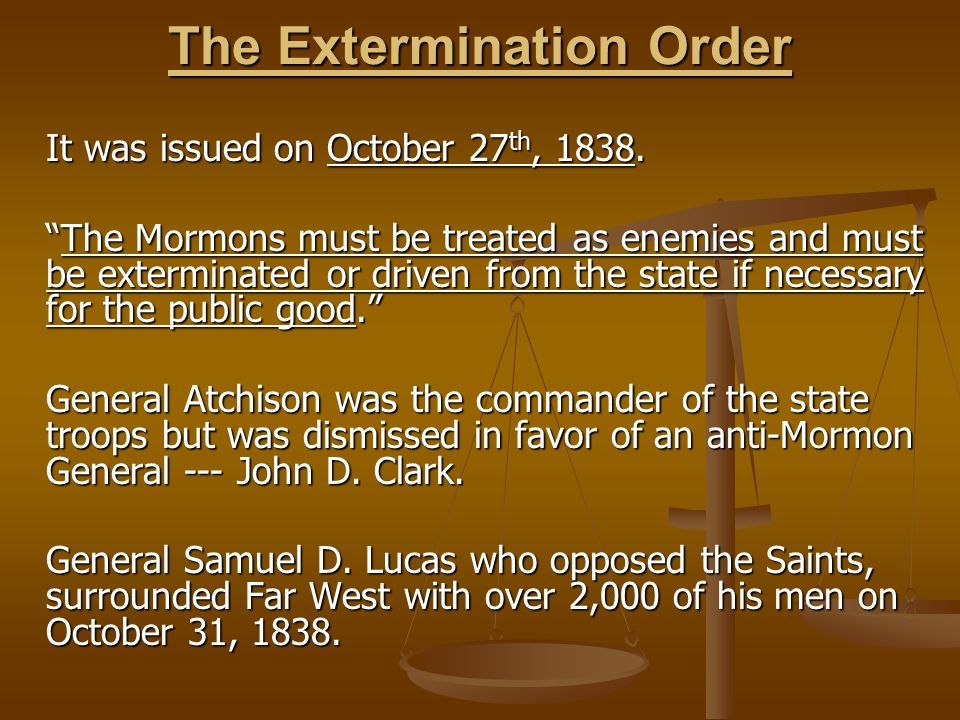 The Extermination Order It was issued on October 27 th, 1838.