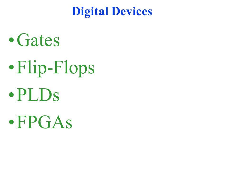 Digital Devices Gates Flip-Flops PLDs FPGAs