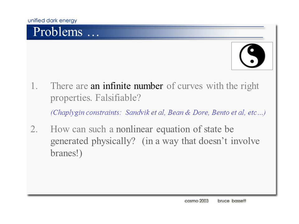 Problems … 1.There are an infinite number of curves with the right properties.
