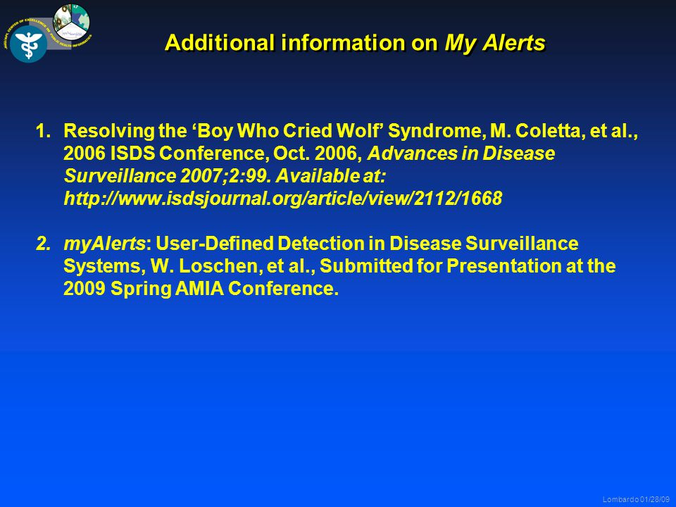 Lombardo 01/28/09 Additional information on My Alerts 1.Resolving the 'Boy Who Cried Wolf' Syndrome, M.