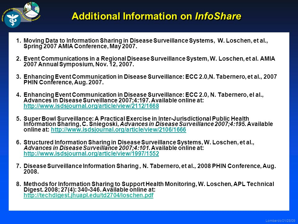 Lombardo 01/28/09 Additional Information on InfoShare 1.Moving Data to Information Sharing in Disease Surveillance Systems, W.