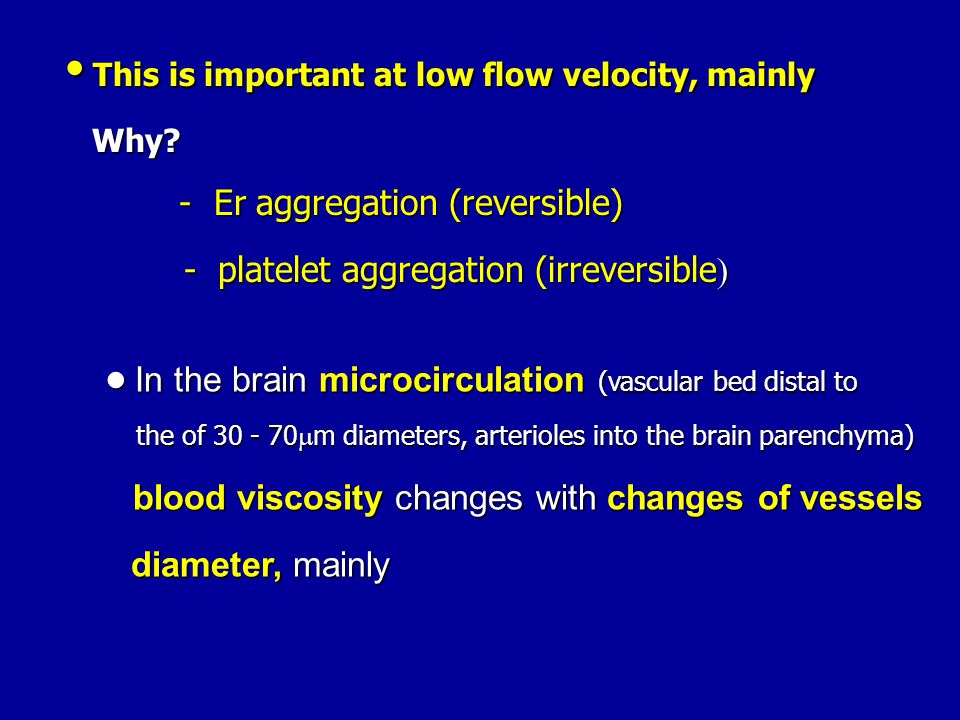 This is important at low flow velocity, mainly This is important at low flow velocity, mainly Why? Why? - Er aggregation (reversible) - Er aggregation
