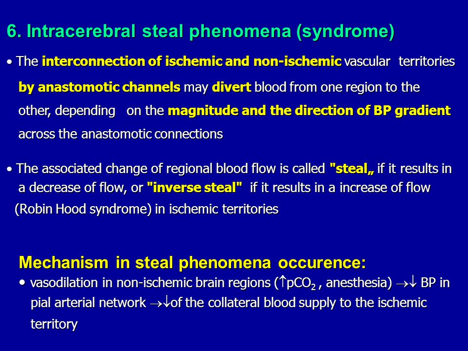 6. Intracerebral steal phenomena (syndrome) The interconnection of ischemic and non-ischemic vascular territories The interconnection of ischemic and