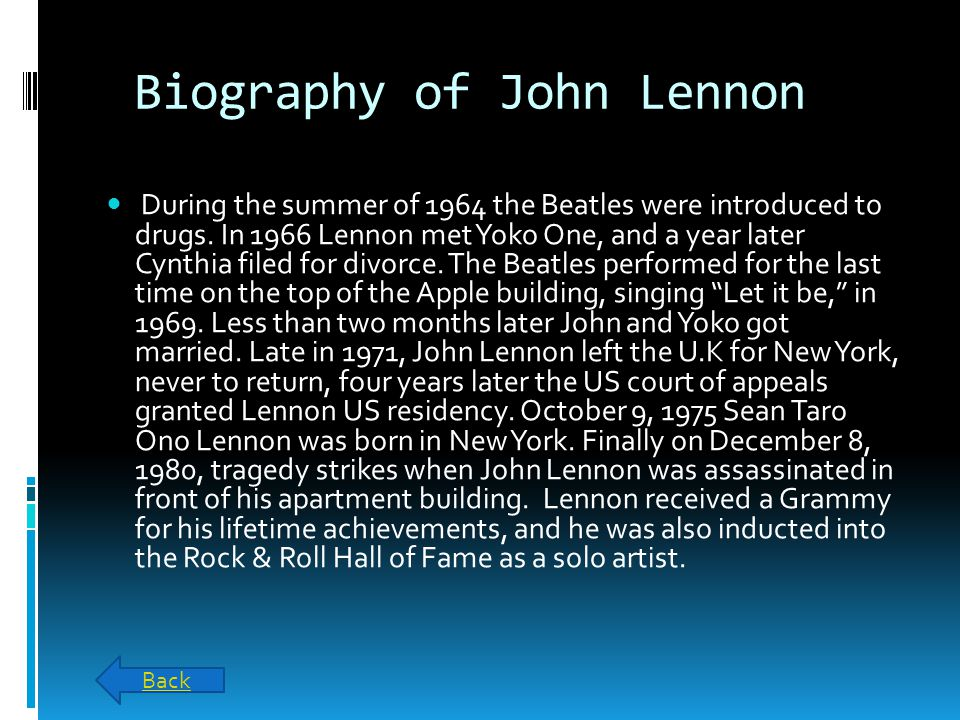Biography of John Lennon During the summer of 1964 the Beatles were introduced to drugs.