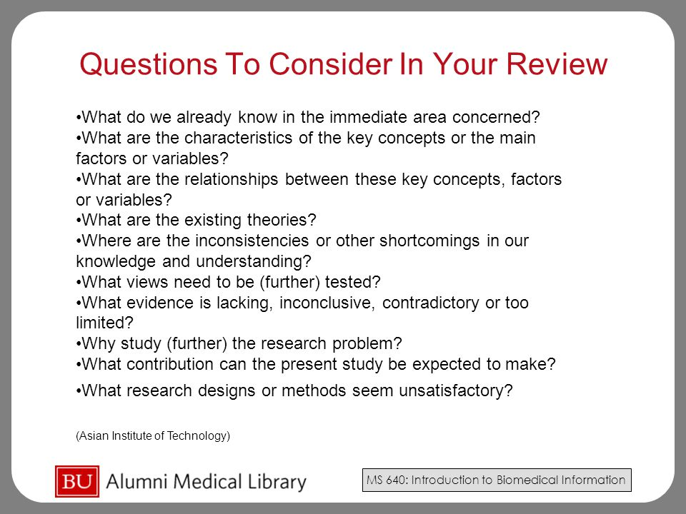 MS 640: Introduction to Biomedical Information What do we already know in the immediate area concerned.