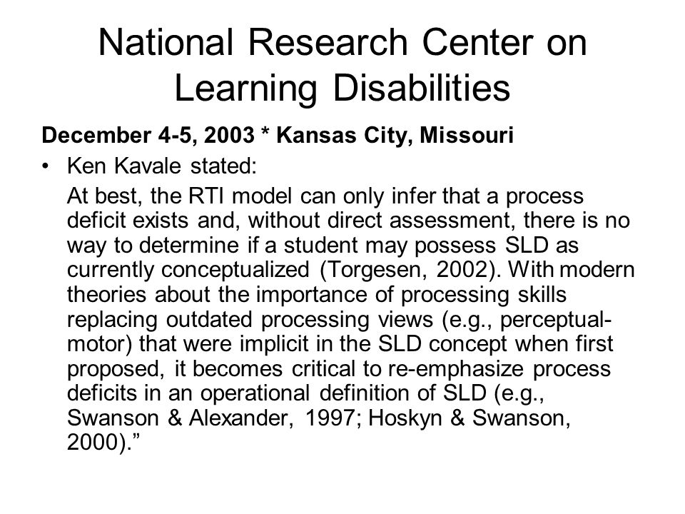 RTI: Changes in LD Determination In the newly reauthorized IDEA, eligibility and identification criteria for LD have changed [614(b)(6)(A)-(B)]: –When determining whether a child has a specific learning disability The LEA is not required to consider a severe discrepancy between achievement and intellectual ability.