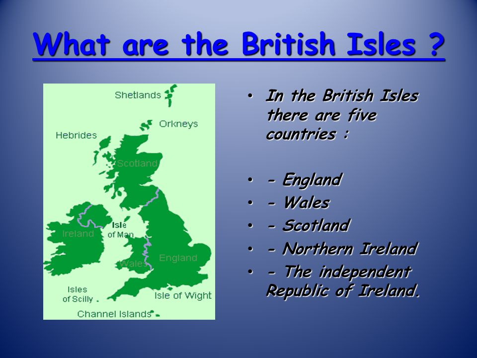 What are the British Isles .