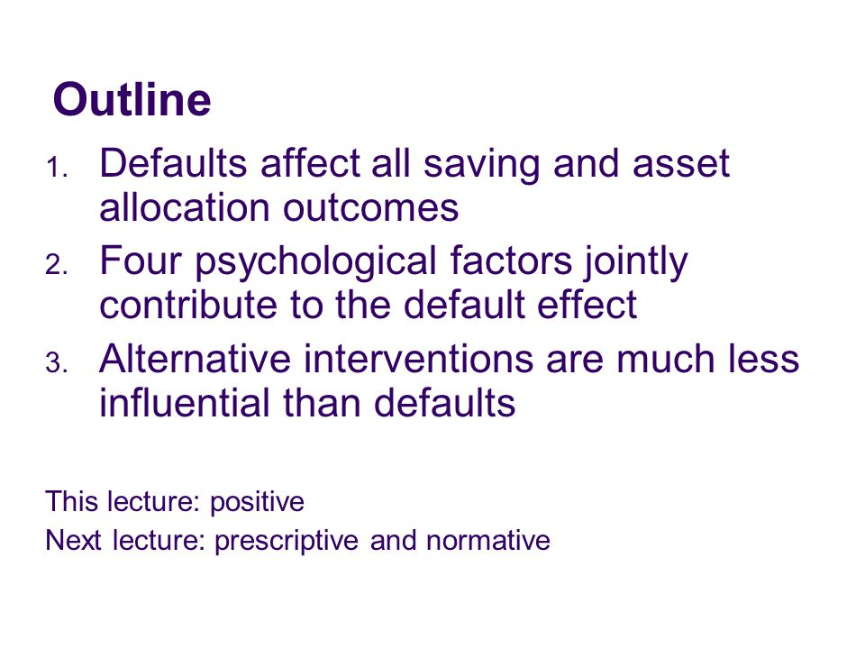 1.Defaults Affect Saving and Asset Allocation i. Participation ii.