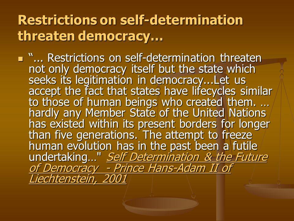 Restrictions on self-determination threaten democracy… ...