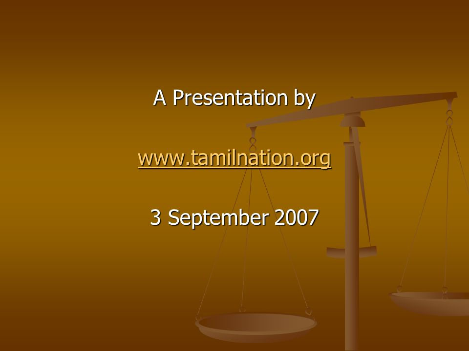 A Presentation by www.tamilnation.org 3 September 2007