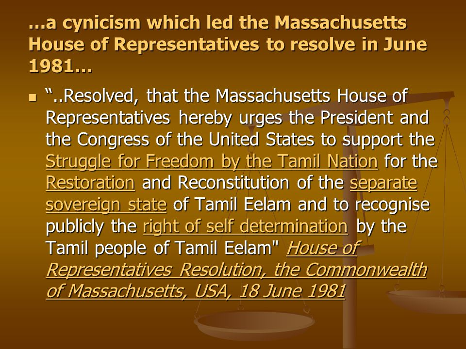 """…a cynicism which led the Massachusetts House of Representatives to resolve in June 1981… """"..Resolved, that the Massachusetts House of Representatives"""