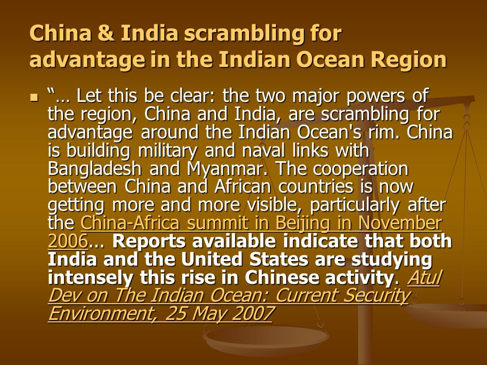 China & India scrambling for advantage in the Indian Ocean Region … Let this be clear: the two major powers of the region, China and India, are scrambling for advantage around the Indian Ocean s rim.
