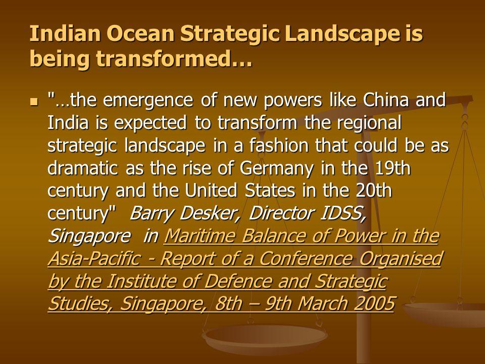 Indian Ocean Strategic Landscape is being transformed…