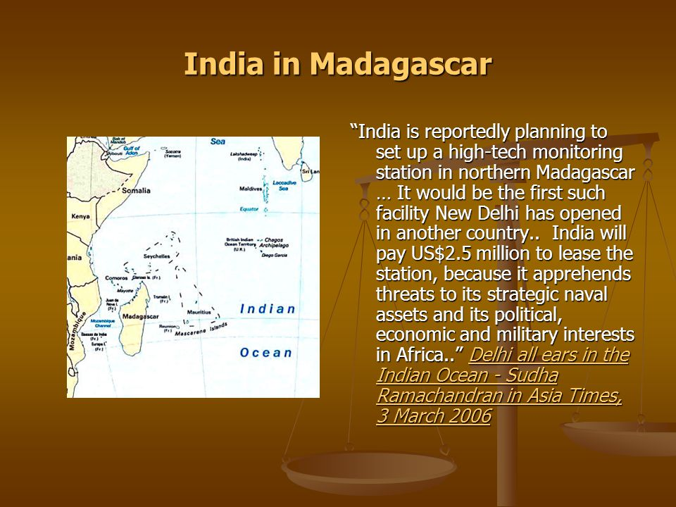"""India in Madagascar """"India is reportedly planning to set up a high-tech monitoring station in northern Madagascar … It would be the first such facilit"""