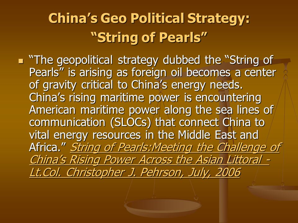 """China's Geo Political Strategy: """"String of Pearls"""" """"The geopolitical strategy dubbed the """"String of Pearls"""" is arising as foreign oil becomes a center"""