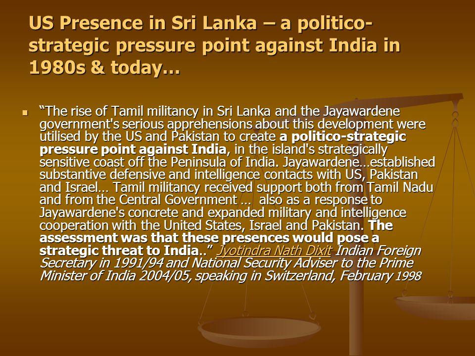 "US Presence in Sri Lanka – a politico- strategic pressure point against India in 1980s & today… ""The rise of Tamil militancy in Sri Lanka and the Jaya"