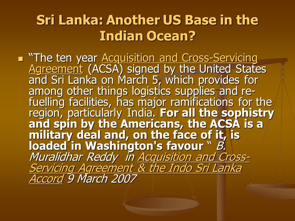 """Sri Lanka: Another US Base in the Indian Ocean? """"The ten year Acquisition and Cross-Servicing Agreement (ACSA) signed by the United States and Sri Lan"""