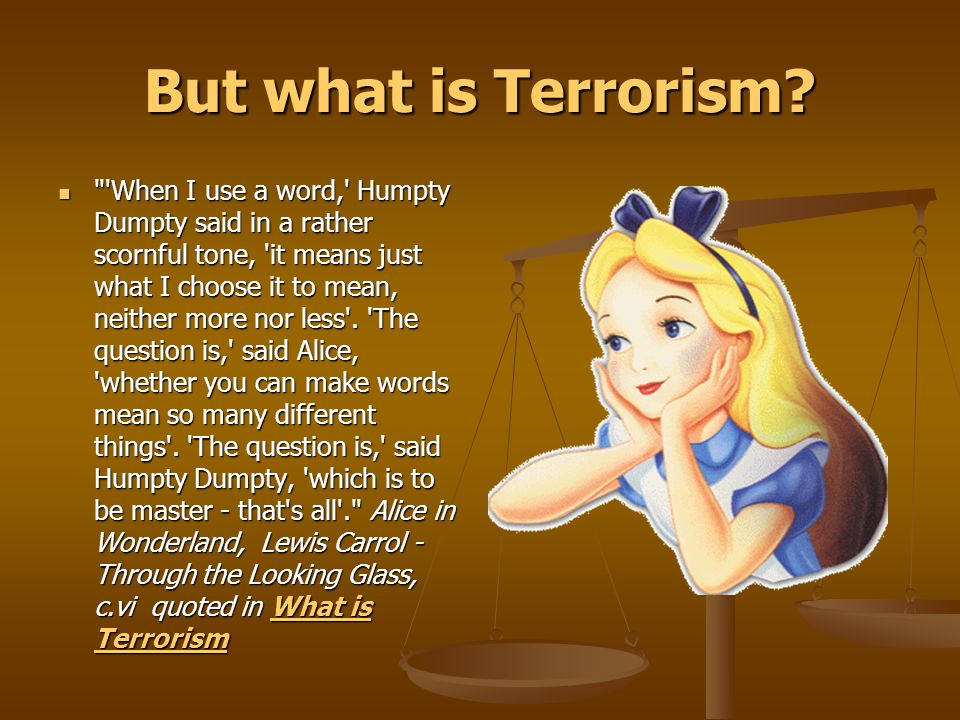 But what is Terrorism.