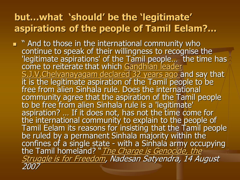 but…what 'should' be the 'legitimate' aspirations of the people of Tamil Eelam?...