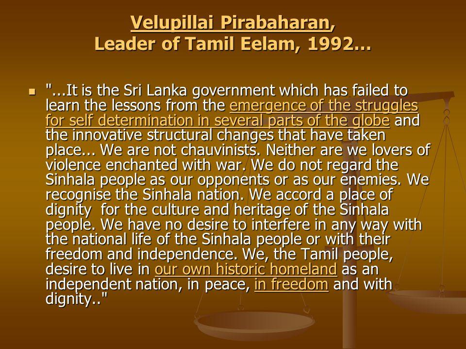 Velupillai PirabaharanVelupillai Pirabaharan, Leader of Tamil Eelam, 1992… Velupillai Pirabaharan