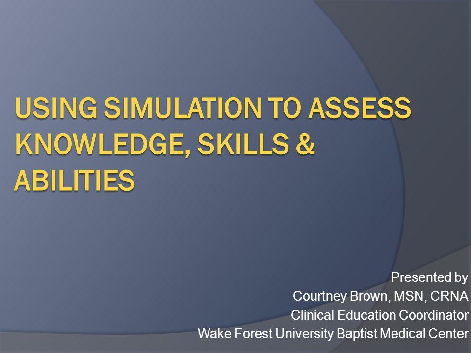 Simulation in Nurse Anesthesia Programs Turcato, Robertson & Covert (2008)