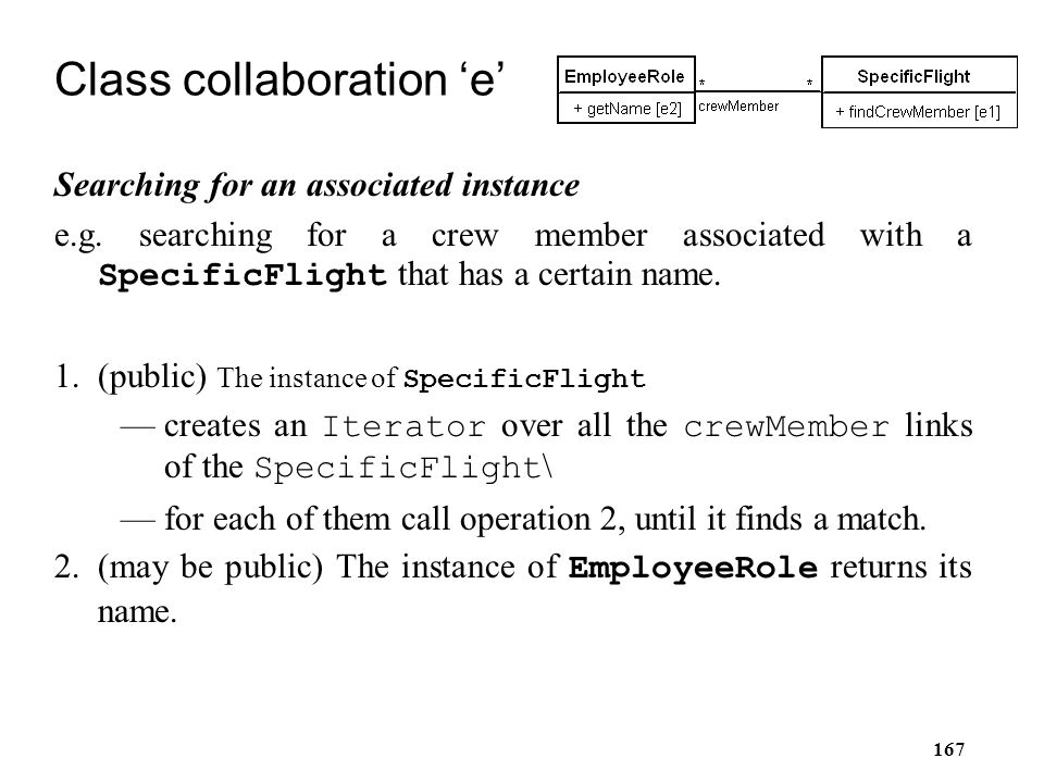 167 Class collaboration 'e' Searching for an associated instance e.g. searching for a crew member associated with a SpecificFlight that has a certain