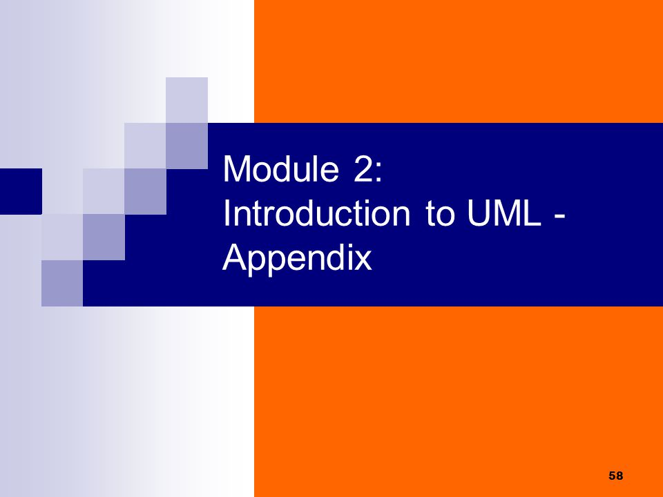58 Module 2: Introduction to UML - Appendix