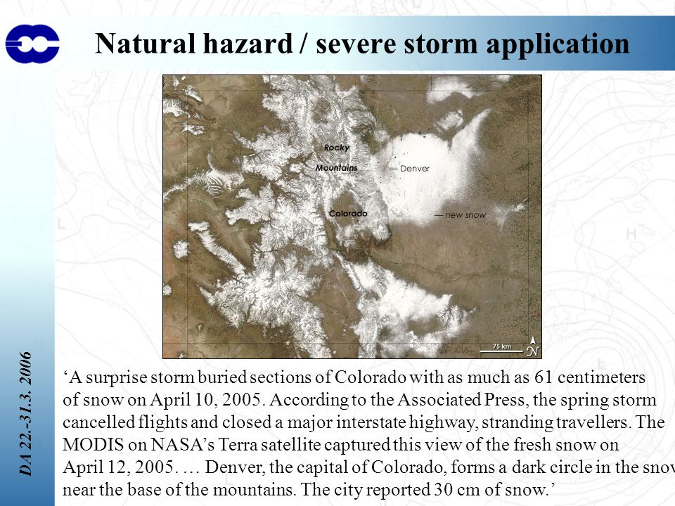 DA 22.-31.3. 2006 Natural hazard / severe storm application 'A surprise storm buried sections of Colorado with as much as 61 centimeters of snow on Ap