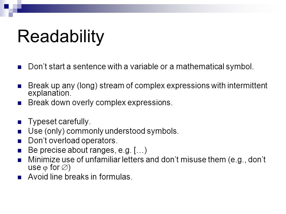 Readability Don't start a sentence with a variable or a mathematical symbol.