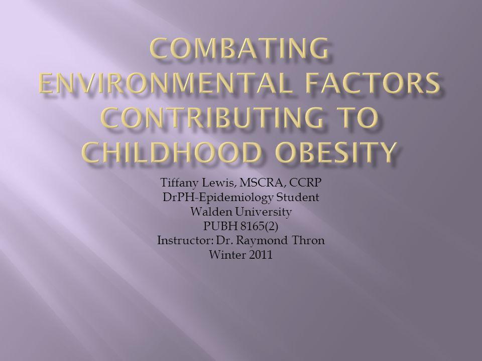 Tiffany Lewis, MSCRA, CCRP DrPH-Epidemiology Student Walden University PUBH 8165(2) Instructor: Dr.