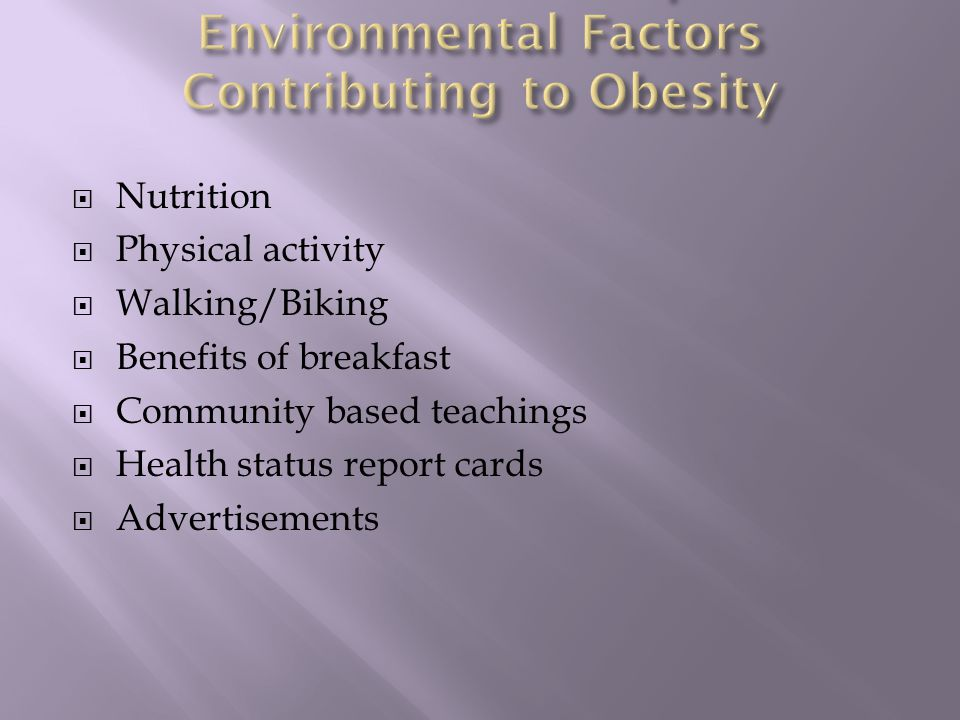  Nutrition  Physical activity  Walking/Biking  Benefits of breakfast  Community based teachings  Health status report cards  Advertisements