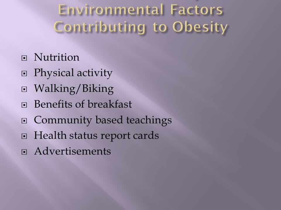  Nutrition  Physical activity  Walking/Biking  Benefits of breakfast  Community based teachings  Health status report cards  Advertisements