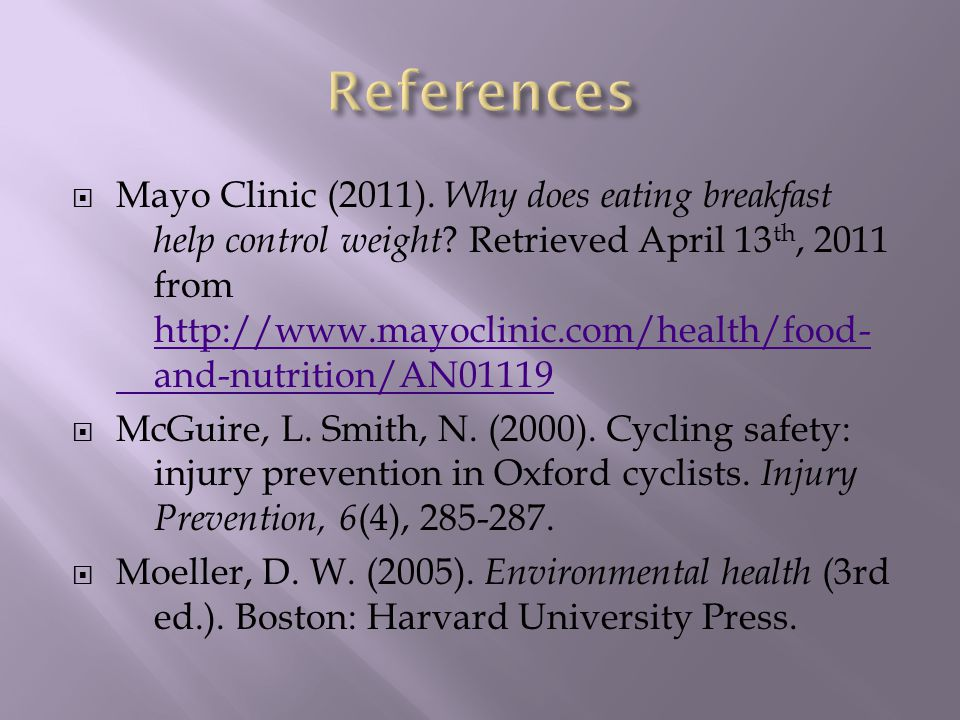  Mayo Clinic (2011). Why does eating breakfast help control weight .