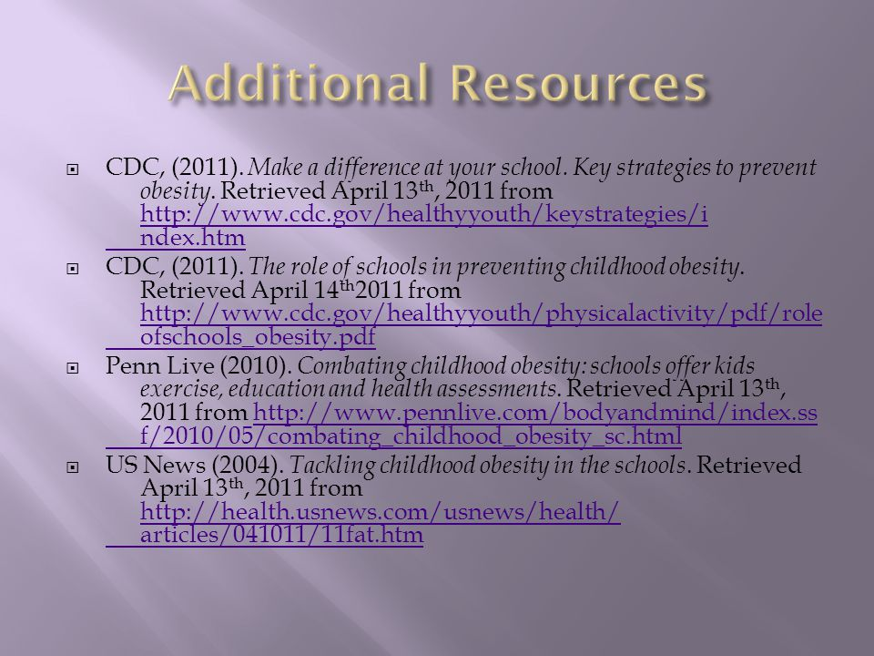  CDC, (2011).Make a difference at your school. Key strategies to prevent obesity.