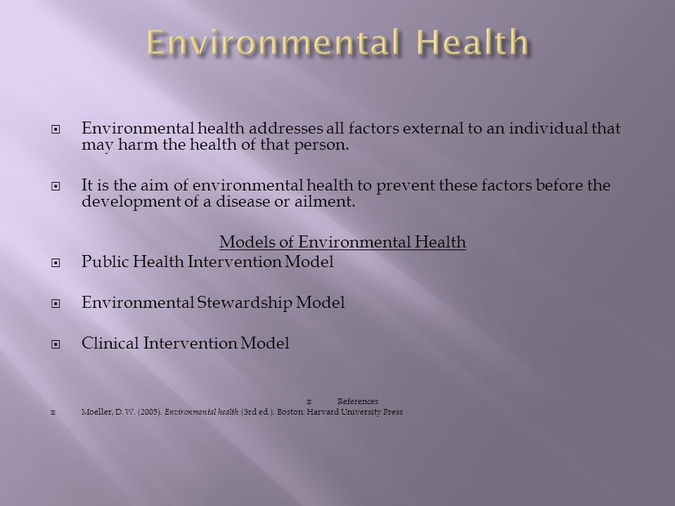  Environmental health addresses all factors external to an individual that may harm the health of that person.