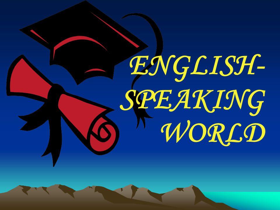 ENGLISH- SPEAKING WORLD