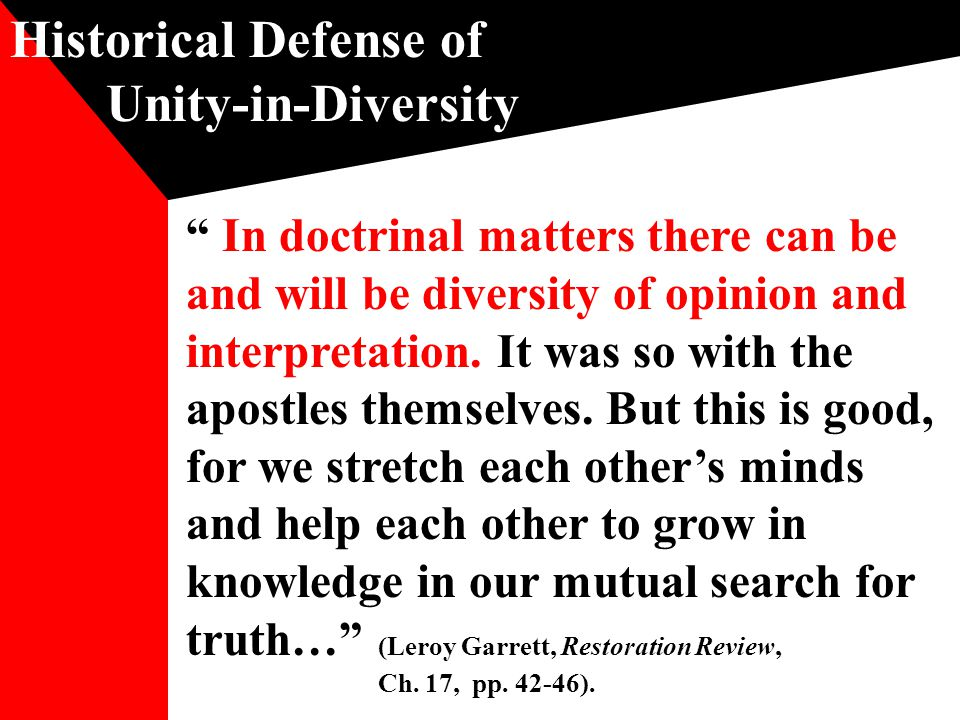 Historical Defense of Unity-in-Diversity In doctrinal matters there can be and will be diversity of opinion and interpretation.