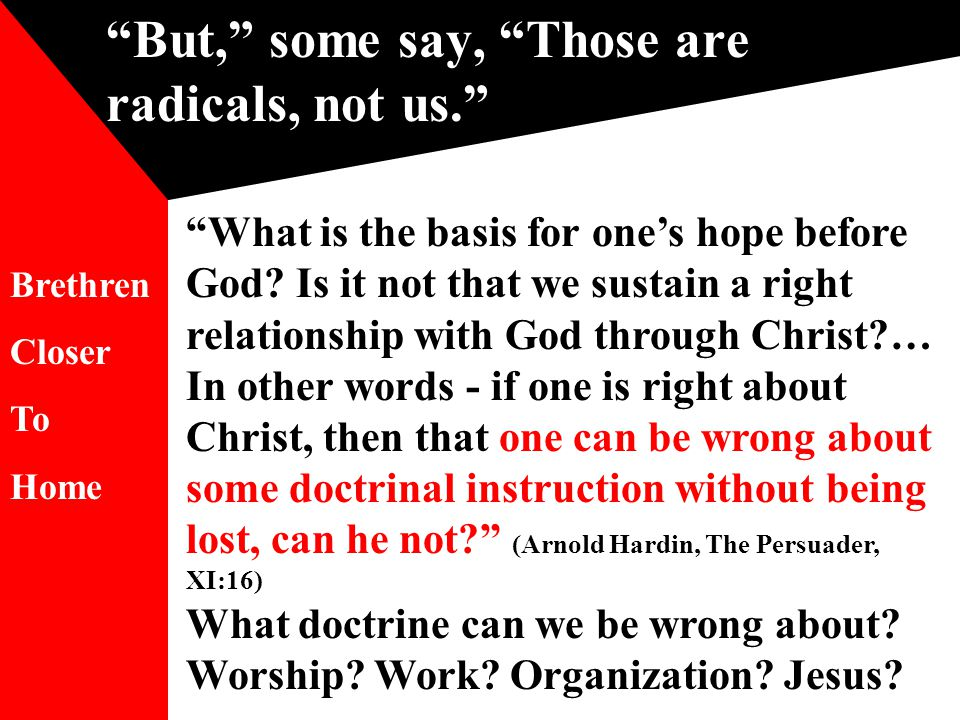 But, some say, Those are radicals, not us. What is the basis for one's hope before God.