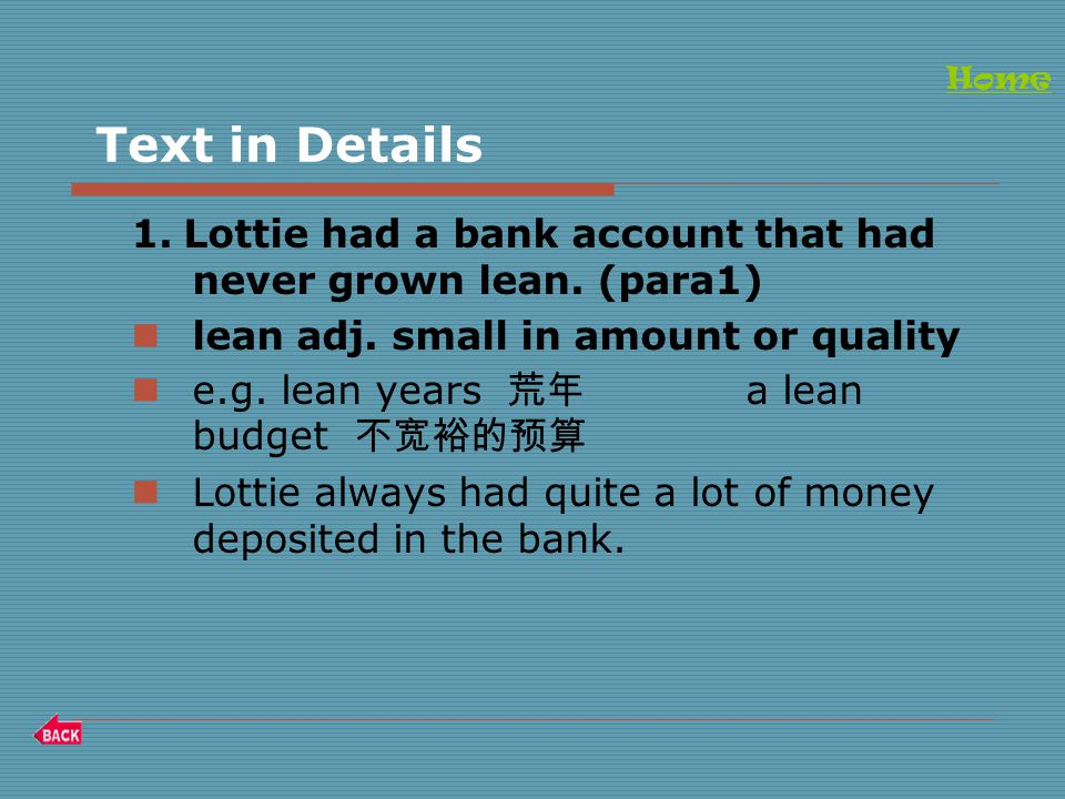 Text in Details 1. Lottie had a bank account that had never grown lean.