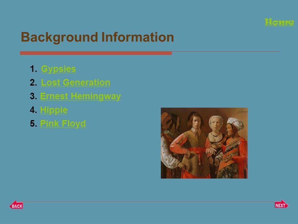 Background Information 1.Gypsies Gypsies 2.Lost GenerationLost Generation 3.