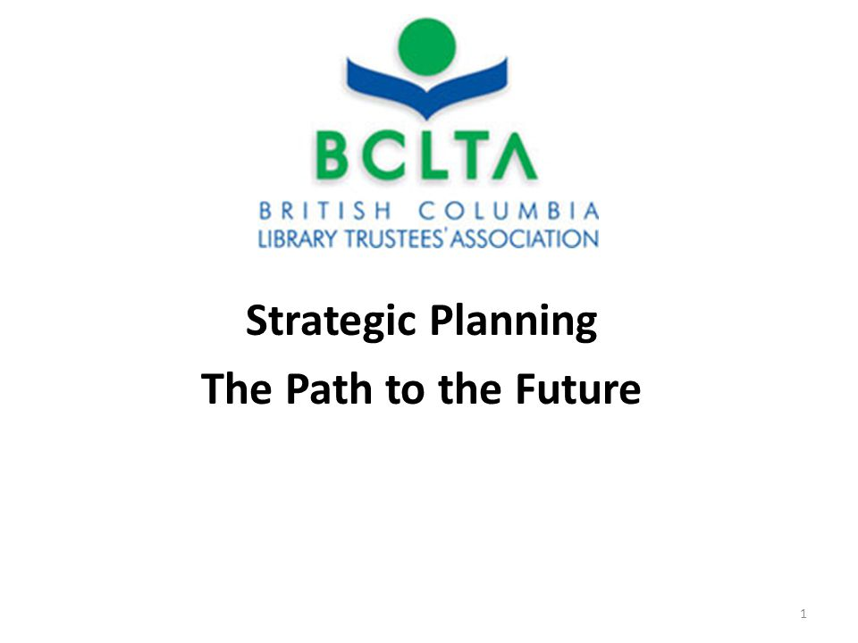 Strategic Planning The Path to the Future 1
