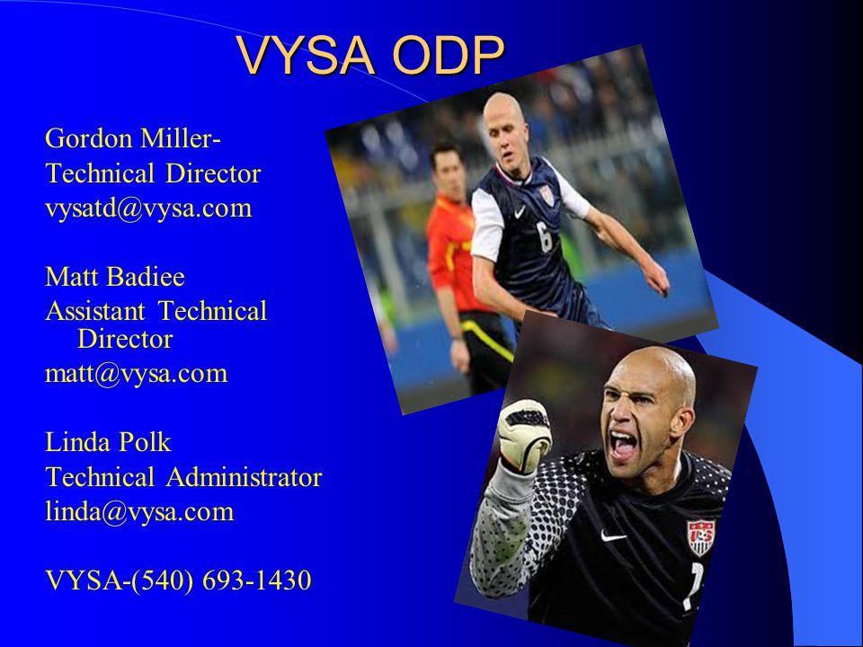 VYSA ODP Gordon Miller- Technical Director vysatd@vysa.com Matt Badiee Assistant Technical Director matt@vysa.com Linda Polk Technical Administrator linda@vysa.com VYSA-(540) 693-1430
