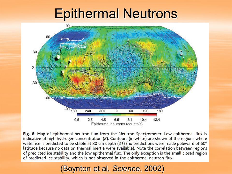 (Boynton et al, Science, 2002) Epithermal Neutrons